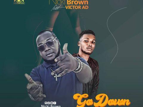 Nicki Brown – Go Down Ft. Victor Ad
