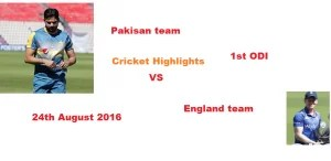 Pakistan vs England 1st ODI Cricket Highlights 24th August 2016