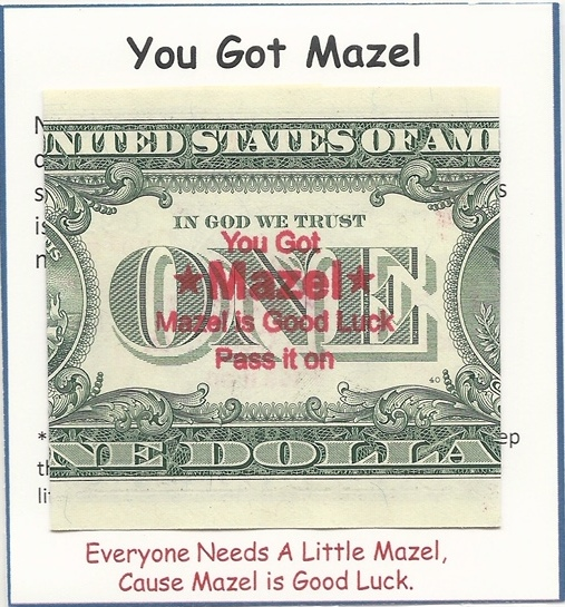 You Got Mazel Good Luck Dollar charity pass it on