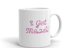 I Got Mazel Mug 11oz