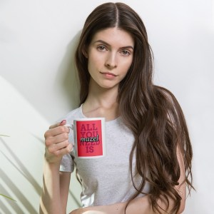 All You Need Is Mazel Coffee Mug