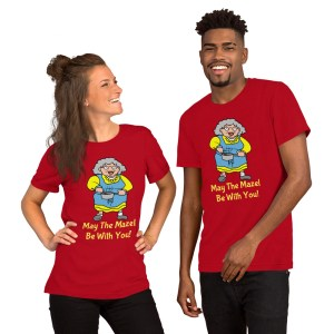 Unisex T-Shirt Bubbe May The Mazel Be With You