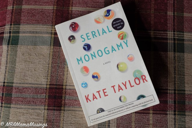 Serial Monogamy Kate Taylor Book Review MBAMamaMusings