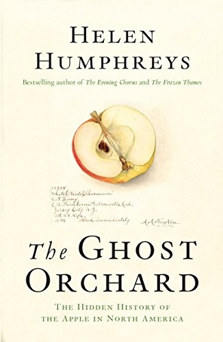 The Ghost Orchard Helen Humphreys History of Apples Ann Jessop