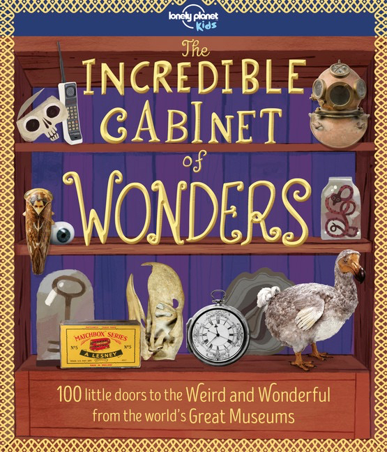 Incredible Cabinet of Wonders Lonely Planet Kids Museums for Kids
