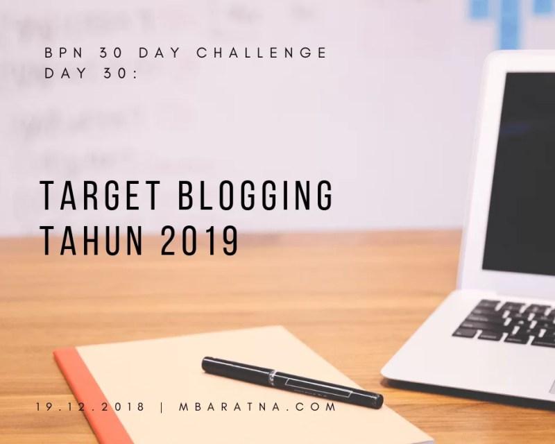 Day 30: Target Blogging Tahun 2019