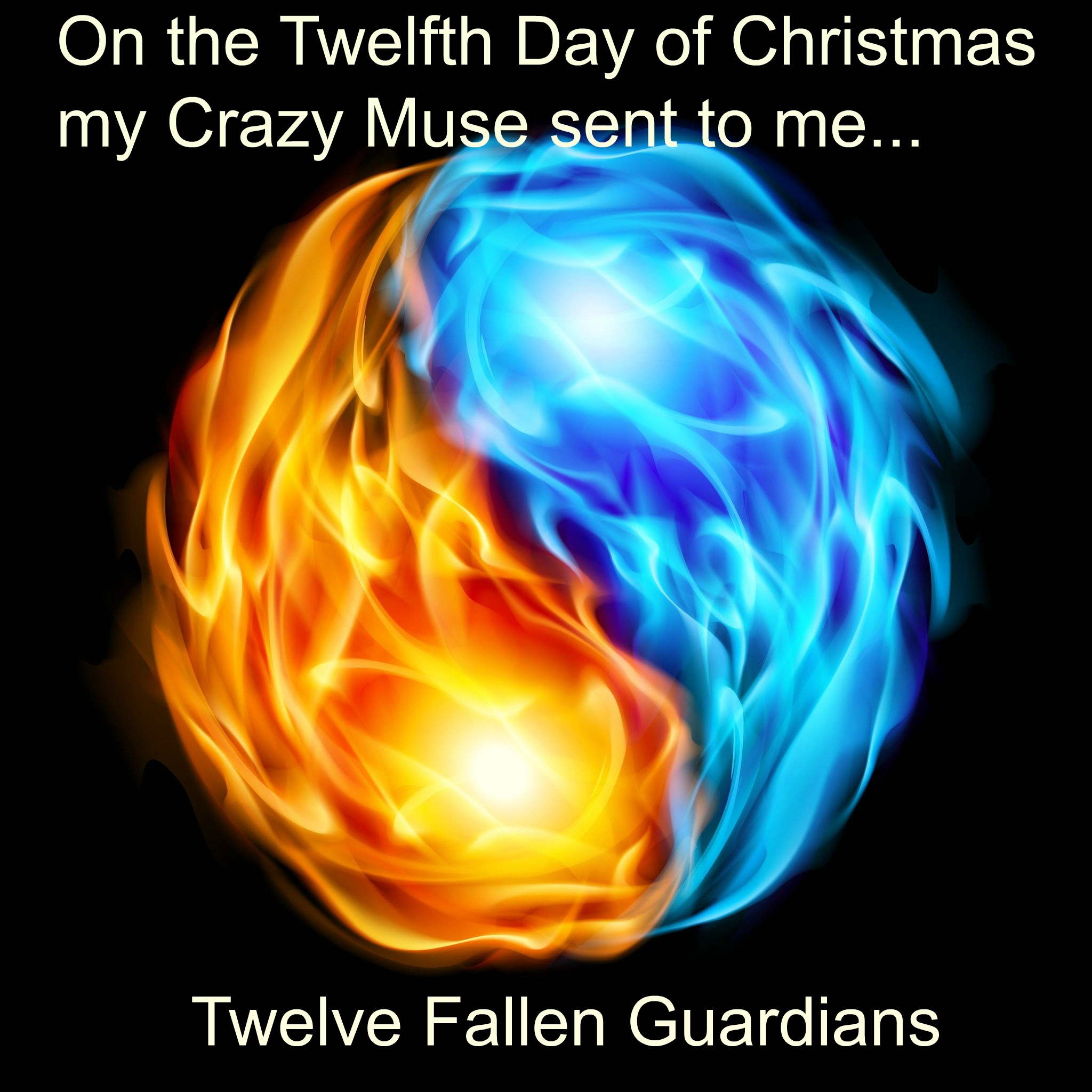 One the Twelfth Day of Christmas my Crazy Muse sent to me…