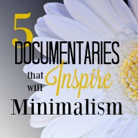 5 Documentaries that Will Inspire Minimalism