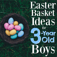 The Best Easter Basket Ideas for 3-Year Old Boys