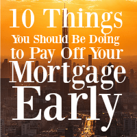10 Things I'm Doing to Pay Off My Mortgage Early (and the 1 Thing I Won't Do)