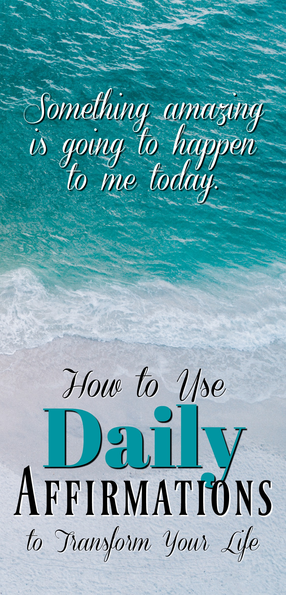 How To Use Daily Affirmations To Transform Your Life