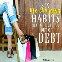 6 Life-Changing Habits that Will Get You Out of Debt