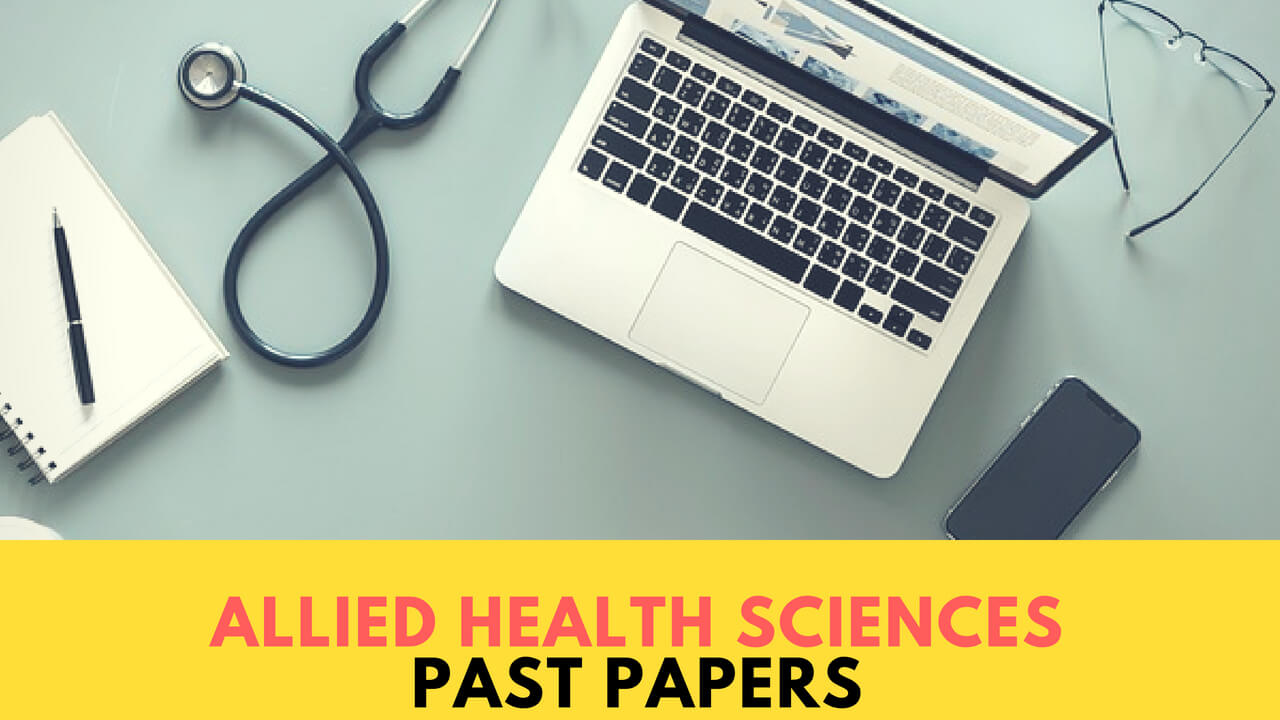 Past Papers Of Allied Health Sciences - MBBS.Com.Pk