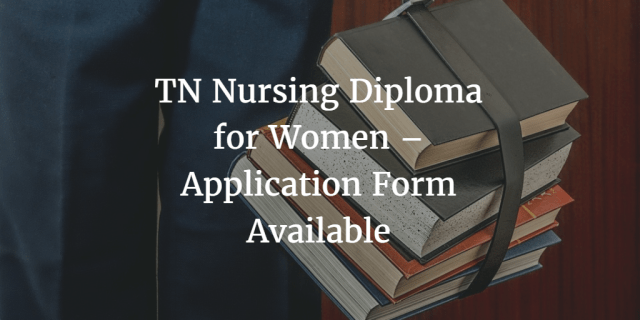 TN Nursing Diploma for Women – Application Form Available