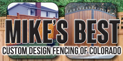 Mike's Best Custom Design Fencing of Colorado