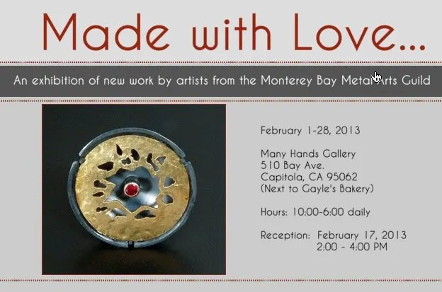 Postcard image for the Made with Love metal art exhibition at Many Hands Gallery in Capitola California