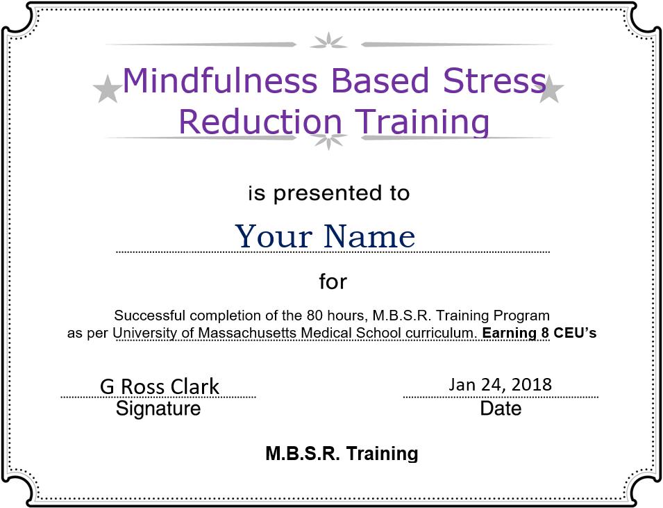 mbsr certification certificate completion mindfulness stress reduction based jon training kabat zinn massachusetts medical university developed true welcome