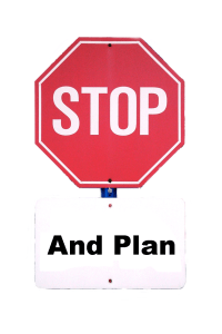 Stop and plan