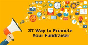 37 Ways to Promote your Fundraiser