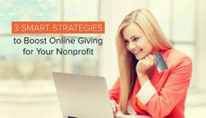 3 Smart Strategies to Boost Online Giving for Your Nonprofit