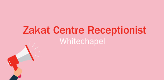 NZF Vacancy- Zakat Centre Receptionist