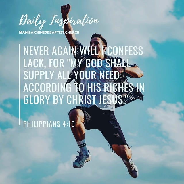 "Never again will I confess lack, for ""my God shall supply all your need accordin…"