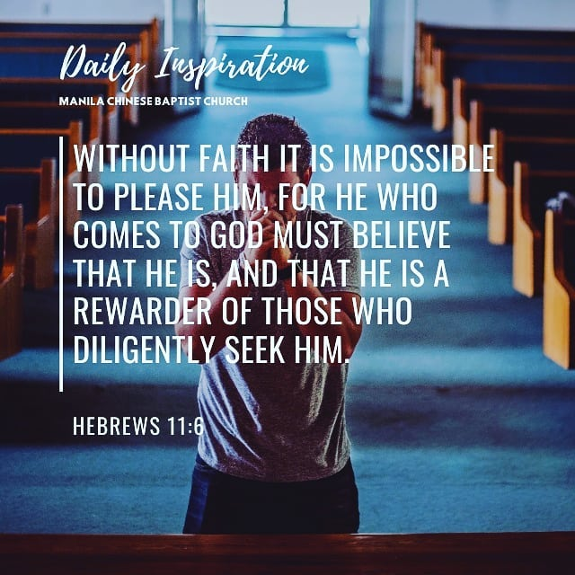 Without faith it is impossible to please Him, for he who comes to God must belie…