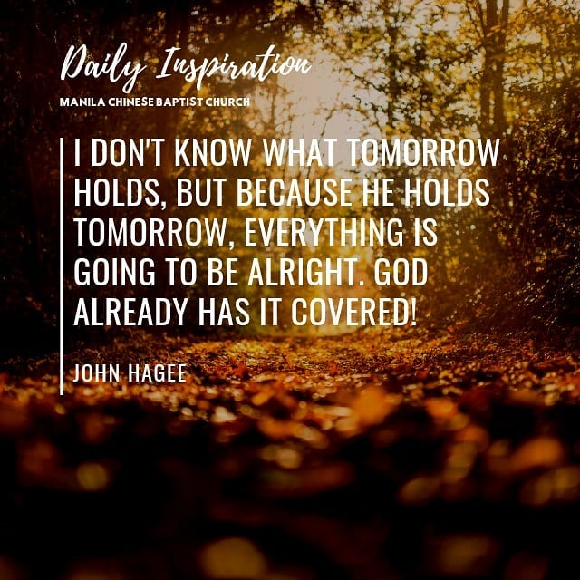 I don't know what tomorrow holds, but because He holds tomorrow, everything is g…