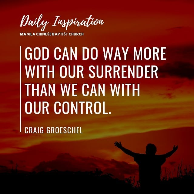 God can do way more with our surrender than we can with our control. ~ Craig Gro…