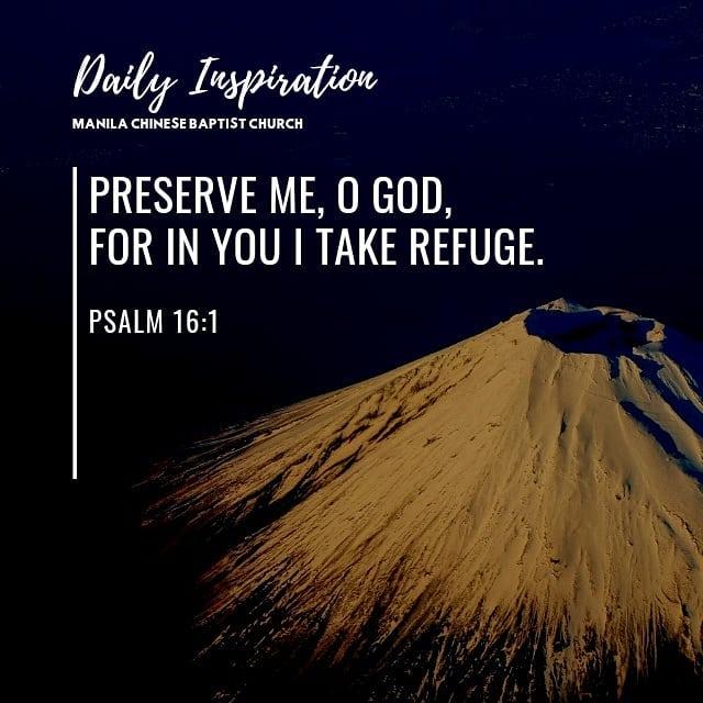 Preserve me, O God, for in you I take refuge. ~ Psalm 16:1…