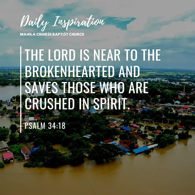The Lord is near to the brokenhearted and saves those who are crushed in spirit….
