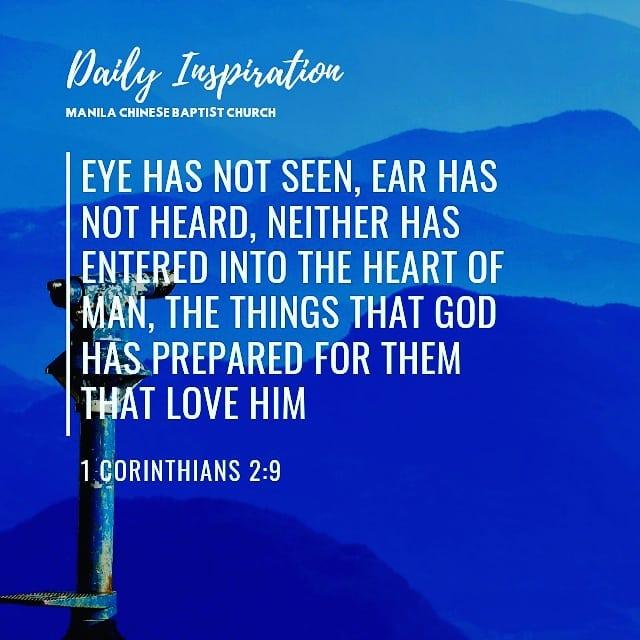 Eye has not seen, ear has not heard, neither has entered into the heart of man, …