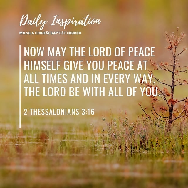 Now may the Lord of peace himself give you peace at all times and in every way. …