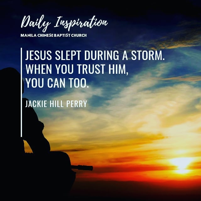 Jesus slept during a storm. When you trust Him, you can too.~ Jackie Hill Perry…