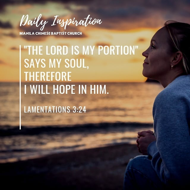 """""""The Lord is my portion"""" says my soul, therefore I will hope in Him. ~ Lamentati…"""