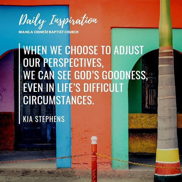 When we choose to adjust our perspectives, we can see God's goodness, even in li…