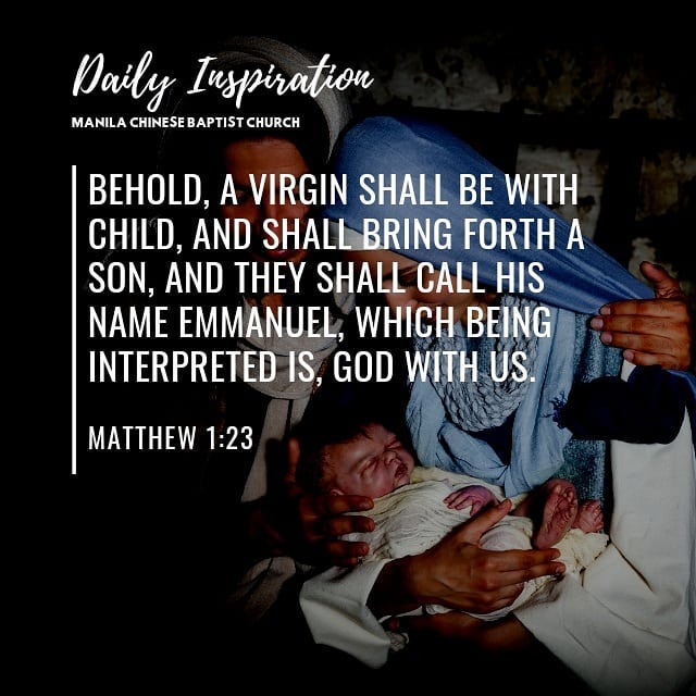 Behold, a virgin shall be with child, and shall bring forth a son, and they shal…