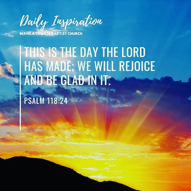 This is the day the Lord has made; We will rejoice and be glad in it. ~ Psalm 11…