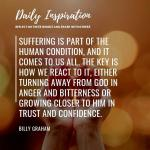 Suffering is part of the human condition, and it comes to us all. The key is how…