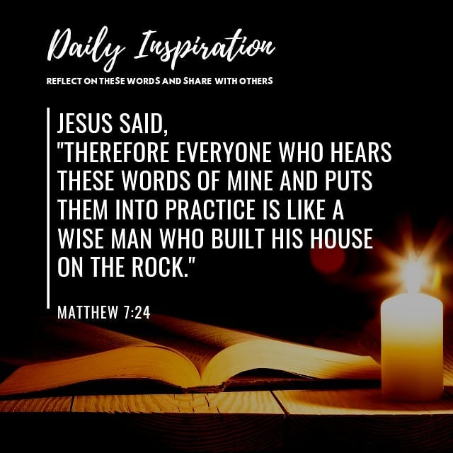 """Jesus said, """"Therefore everyone who hears these words of mine and puts them into…"""