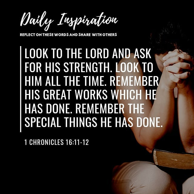 Look to the Lord and ask for His strength. Look to Him all the time. Remember Hi…