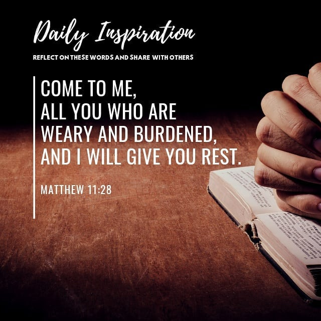 Come to me, all you who are weary and burdened, and I will give you rest. ~ Matt…