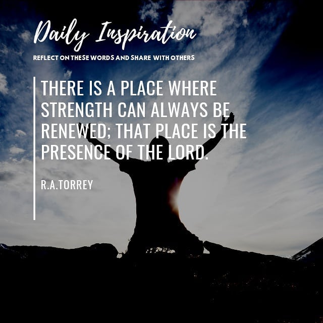 There is a place where strength can always be renewed; that place is the presenc…