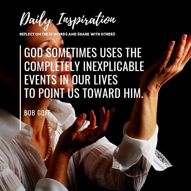 God sometimes uses the completely inexplicable events in our lives to point us t…