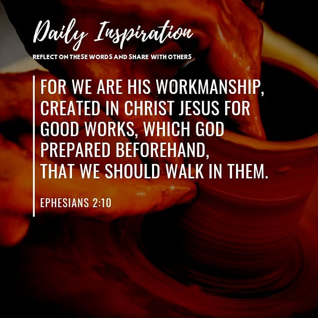 For we are his workmanship, created in Christ Jesus for good works, which God pr…