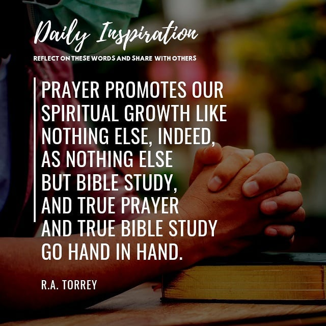 Prayer promotes our spiritual growth like nothing else, indeed, as nothing else …