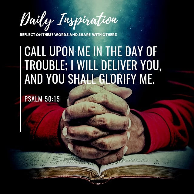 Call upon me in the day of trouble; I will deliver you, and you shall glorify me…