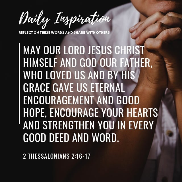 May our Lord Jesus Christ himself and God our Father,who loved usand by his gr…