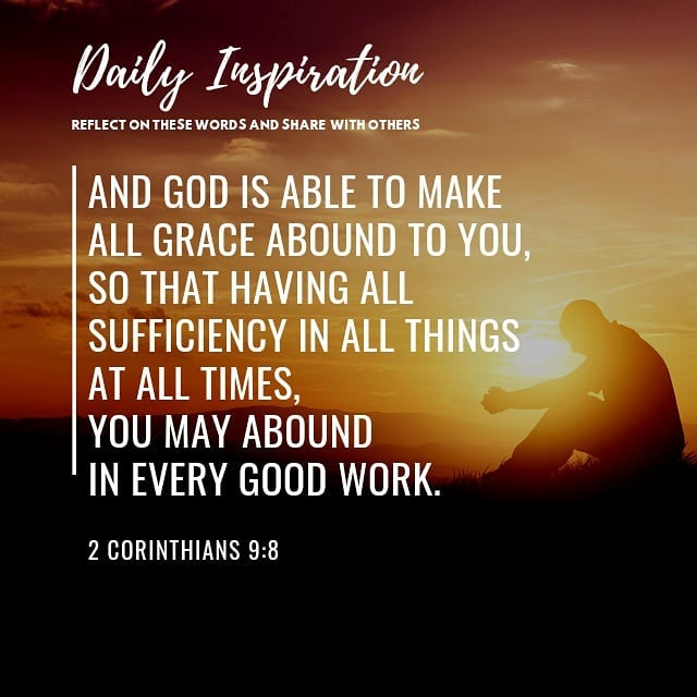 And God is able to make all grace abound to you, so that having all sufficiency …