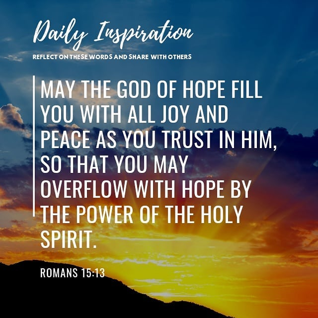 May the God of hope fill you with all joy and peace as you trust in him, so that…